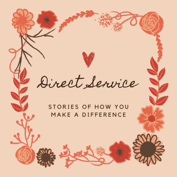 Direct Service: Stories of how you make a difference